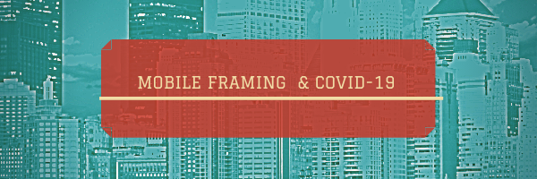 Mobile framing & Covid 19